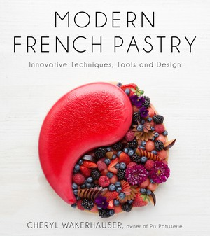 """""""Modern French Pastry"""" by Portlander Cheryl Wakerhauser (also known as Pix) is filled with reimagined dessert classics crafted with bold flavors and textures, from citrusy macarons to the Oregon Get Down tart, which features hazelnut cream and carmelized pears with pear brandy, naturally."""